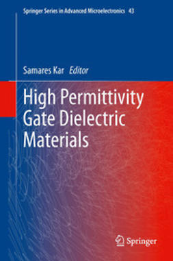 Kar, Samares - High Permittivity Gate Dielectric Materials, ebook