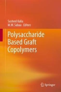 Kalia, Susheel - Polysaccharide Based Graft Copolymers, ebook