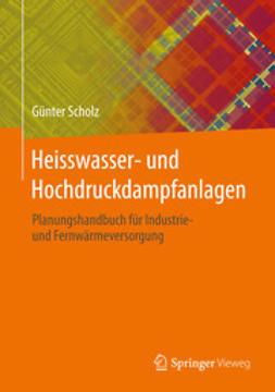 Scholz, Günter - Heisswasser- und Hochdruckdampfanlagen, ebook
