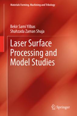 Yilbas, Bekir Sami - Laser Surface Processing and Model Studies, e-bok