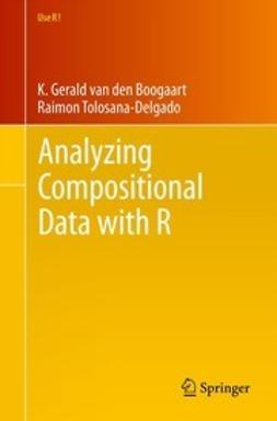 Boogaart, K. Gerald van den - Analyzing Compositional Data with R, ebook