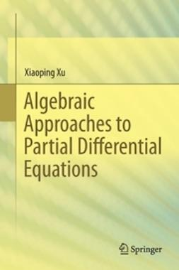 Xu, Xiaoping - Algebraic Approaches to Partial Differential Equations, ebook