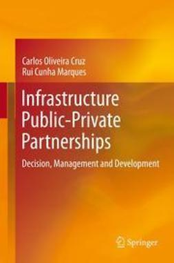 Cruz, Carlos Oliveira - Infrastructure Public-Private Partnerships, ebook