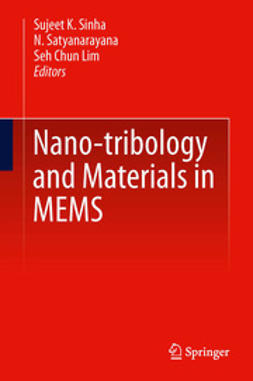 Sinha, Sujeet K. - Nano-tribology and Materials in MEMS, ebook