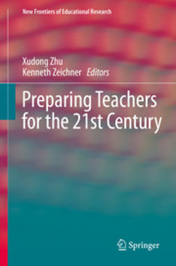 Zhu, Xudong - Preparing Teachers for the 21st Century, e-kirja