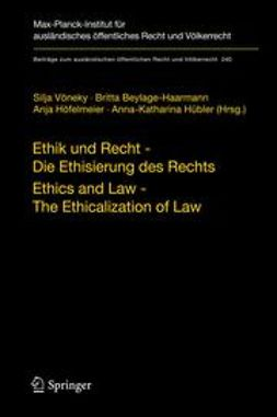 Vöneky, Silja - Ethik und Recht - Die Ethisierung des Rechts/Ethics and Law - The Ethicalization of Law, ebook