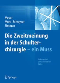 Meyer, Rainer Peter - Die Zweitmeinung in der Schulterchirurgie - ein Muss, ebook