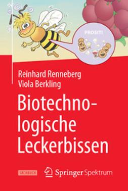 Renneberg, Reinhard - Biotechnologische Leckerbissen, ebook