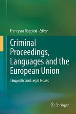 Ruggieri, Francesca - Criminal Proceedings, Languages and the European Union, e-kirja