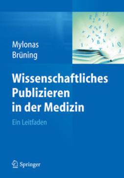 Mylonas, Ioannis - Wissenschaftliches Publizieren in der Medizin, ebook