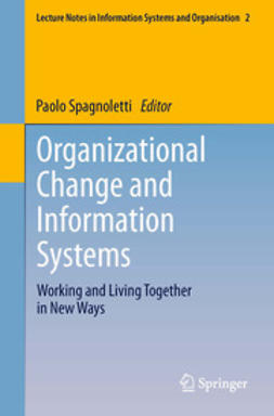 Spagnoletti, Paolo - Organizational Change and Information Systems, e-bok
