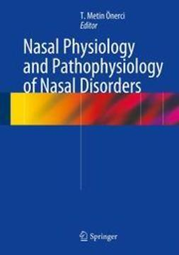 Önerci, T. Metin - Nasal Physiology and Pathophysiology of Nasal Disorders, ebook