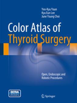 Youn, Yeo-Kyu - Color Atlas of Thyroid Surgery, ebook