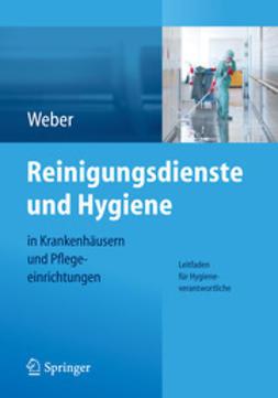 Weber, Ludwig C. - Reinigungsdienste und Hygiene in Krankenhäusern und Pflegeeinrichtungen, ebook