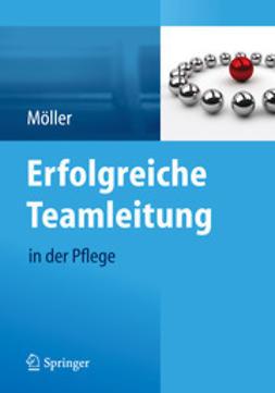 Möller, Susanne - Erfolgreiche Teamleitung in der Pflege, ebook
