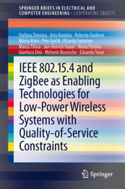 Tennina, Stefano - IEEE 802.15.4 and ZigBee as Enabling Technologies for Low-Power Wireless Systems with Quality-of-Service Constraints, ebook