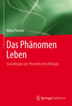 Penzlin, Heinz - Das Phänomen Leben, ebook
