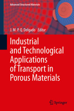 Delgado, J.M.P.Q. - Industrial and Technological Applications of Transport in Porous Materials, ebook