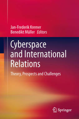 Kremer, Jan-Frederik - Cyberspace and International Relations, ebook
