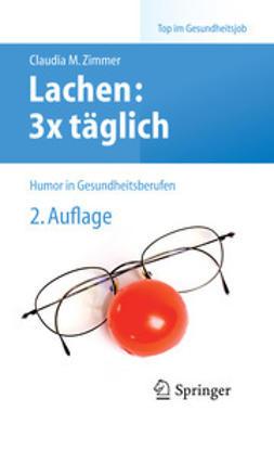 Zimmer, Claudia Madeleine - Lachen: 3× täglich, ebook