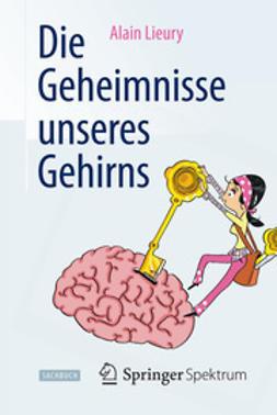 Lieury, Alain - Die Geheimnisse unseres Gehirns, ebook