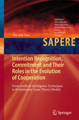 Han, The Anh - Intention Recognition, Commitment and Their Roles in the Evolution of Cooperation, ebook