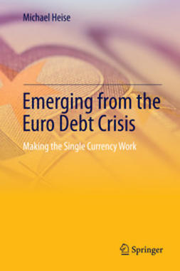 Heise, Michael - Emerging from the Euro Debt Crisis, ebook