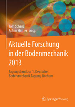 Schanz, Tom - Aktuelle Forschung in der Bodenmechanik 2013, ebook