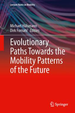 Hülsmann, Michael - Evolutionary Paths Towards the Mobility Patterns of the Future, ebook