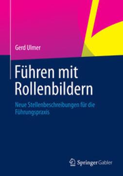Ulmer, Gerd - Führen mit Rollenbildern, ebook