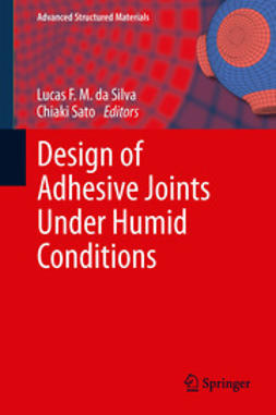 Silva, Lucas F. M. - Design of Adhesive Joints Under Humid Conditions, ebook