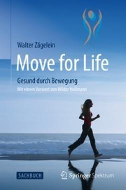 Zägelein, Walter - Move for Life, e-bok
