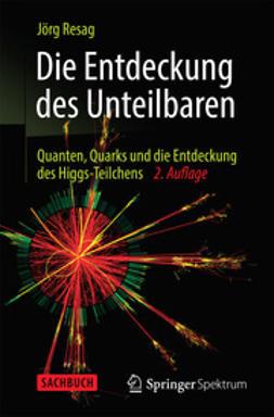 Resag, Jörg - Die Entdeckung des Unteilbaren, e-bok