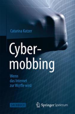 Katzer, Catarina - Cybermobbing - Wenn das Internet zur W@ffe wird, ebook