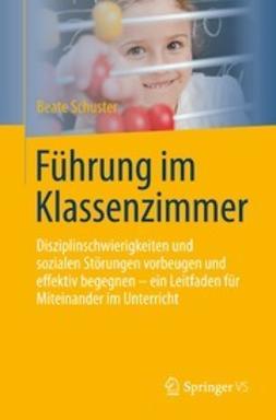 Schuster, Beate - Führung im Klassenzimmer, ebook