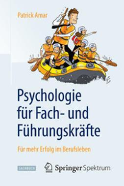 Amar, Patrick - Psychologie für Fach- und Führungskräfte, ebook