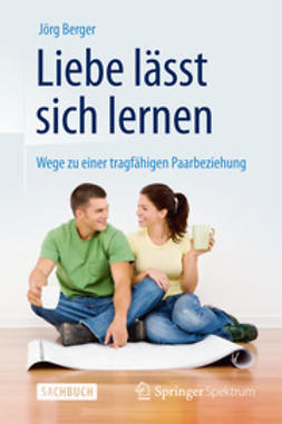 Berger, Jörg - Liebe lässt sich lernen, e-bok