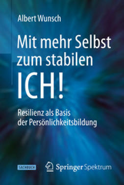 Wunsch, Albert - Mit mehr Selbst zum stabilen ICH!, ebook