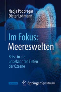 Podbregar, Nadja - Im Fokus: Meereswelten, ebook