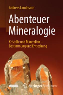 Landmann, Andreas - Abenteuer Mineralogie, ebook