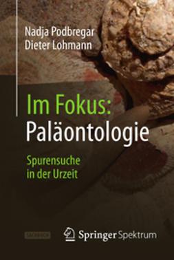 Podbregar, Nadja - Im Fokus: Paläontologie, ebook