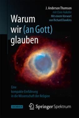 Thomson, J. Anderson - Warum wir (an Gott) glauben, ebook
