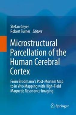 Geyer, Stefan - Microstructural Parcellation of the Human Cerebral Cortex, ebook