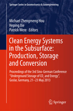 Hou, Michael Z. - Clean Energy Systems in the Subsurface: Production, Storage and Conversion, ebook