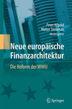 Hilpold, Peter - Neue europäische Finanzarchitektur, ebook