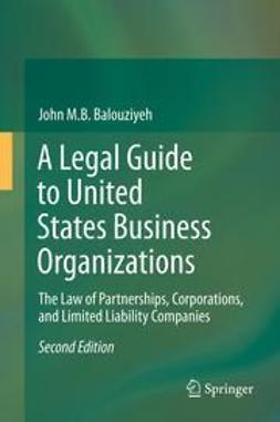 Balouziyeh, John M. B - A Legal Guide to United States Business Organizations, ebook