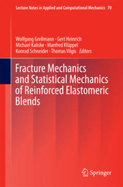 Grellmann, Wolfgang - Fracture Mechanics and Statistical Mechanics of Reinforced Elastomeric Blends, ebook