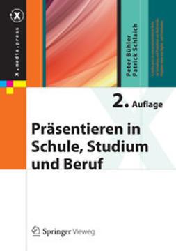 Bühler, Peter - Präsentieren in Schule, Studium und Beruf, e-bok