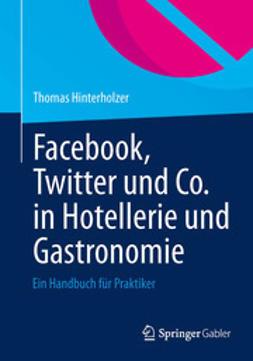 Hinterholzer, Thomas - Facebook, Twitter und Co. in Hotellerie und Gastronomie, e-kirja