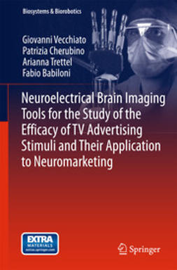 Vecchiato, Giovanni - Neuroelectrical Brain Imaging Tools for the Study of the Efficacy of TV Advertising Stimuli and their Application to Neuromarketing, ebook